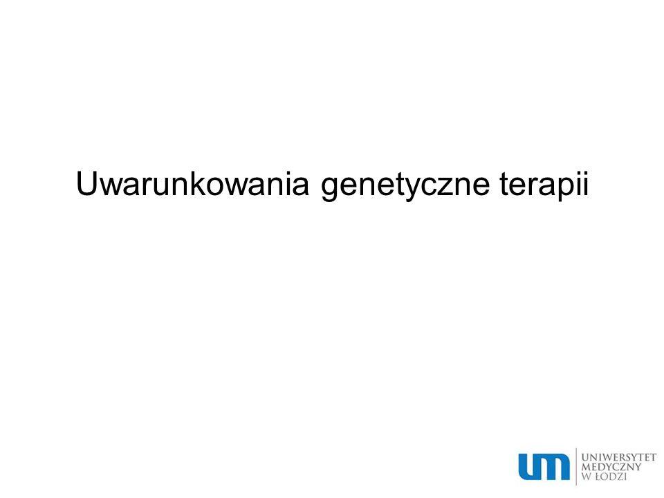 Uwarunkowania genetyczne terapii