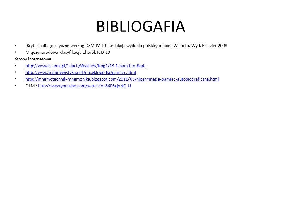 BIBLIOGAFIA Kryteria diagnostyczne według DSM-IV-TR. Redakcja wydania polskiego Jacek Wciórka. Wyd. Elsevier 2008.