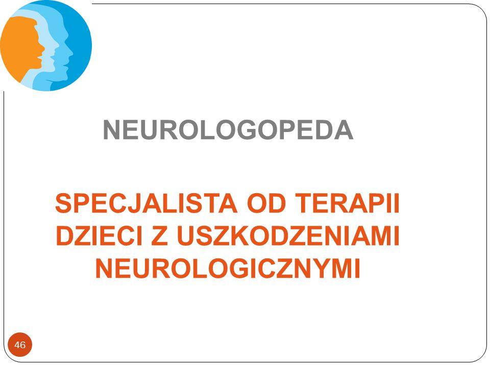SPECJALISTA OD TERAPII DZIECI Z USZKODZENIAMI NEUROLOGICZNYMI