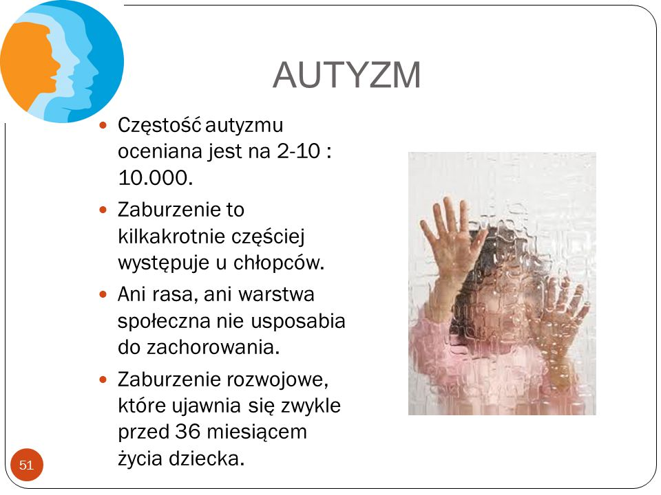 AUTYZM Częstość autyzmu oceniana jest na 2-10 : 10.000.