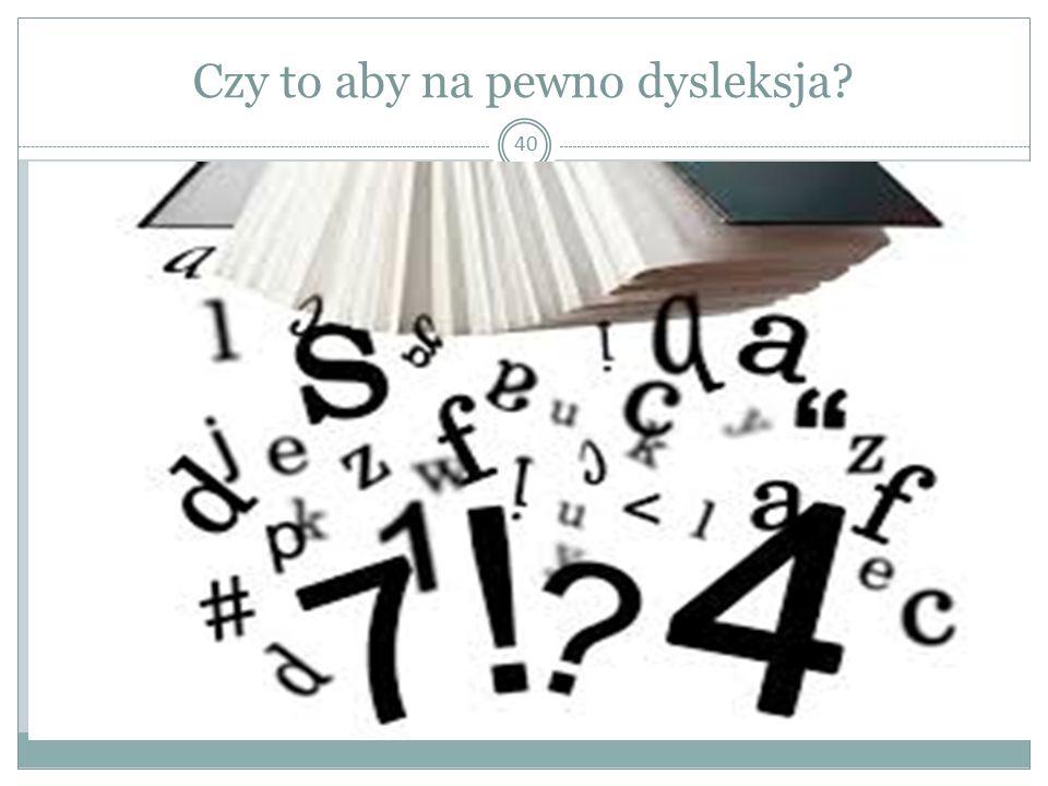 Czy to aby na pewno dysleksja