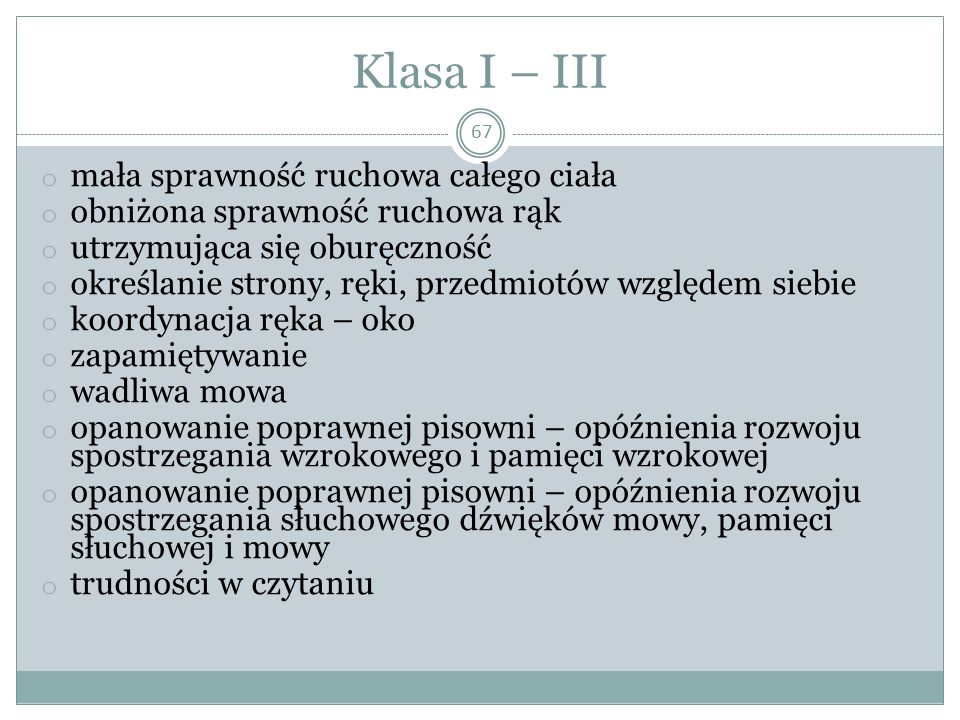 Klasa I – III mała sprawność ruchowa całego ciała