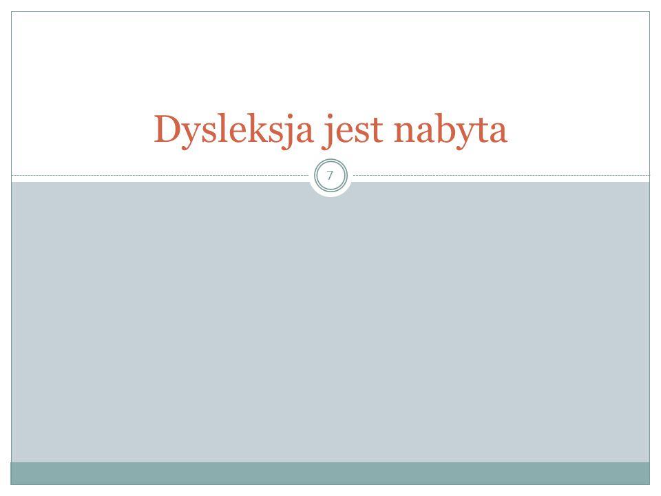 Dysleksja jest nabyta