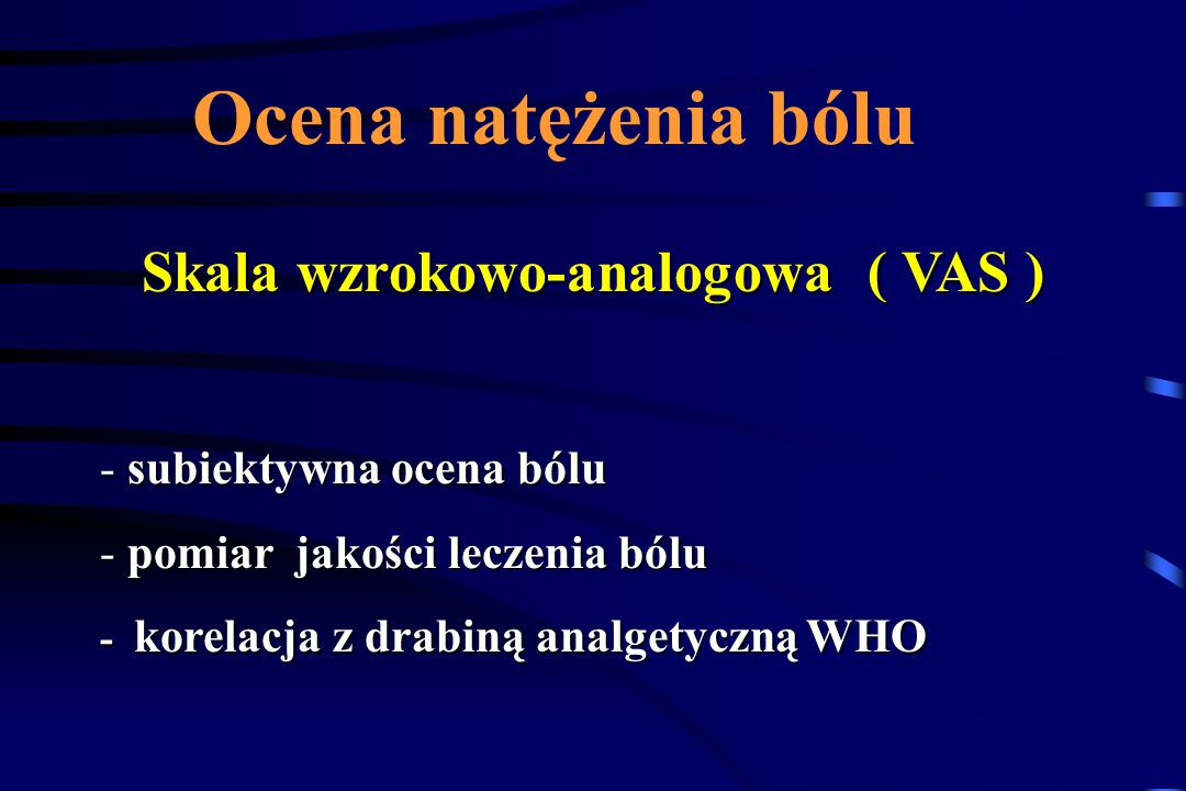 Skala wzrokowo-analogowa ( VAS )