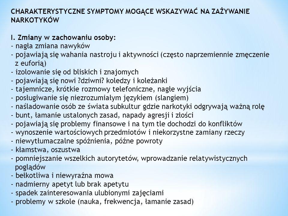CHARAKTERYSTYCZNE SYMPTOMY MOGĄCE WSKAZYWAĆ NA ZAŻYWANIE NARKOTYKÓW I