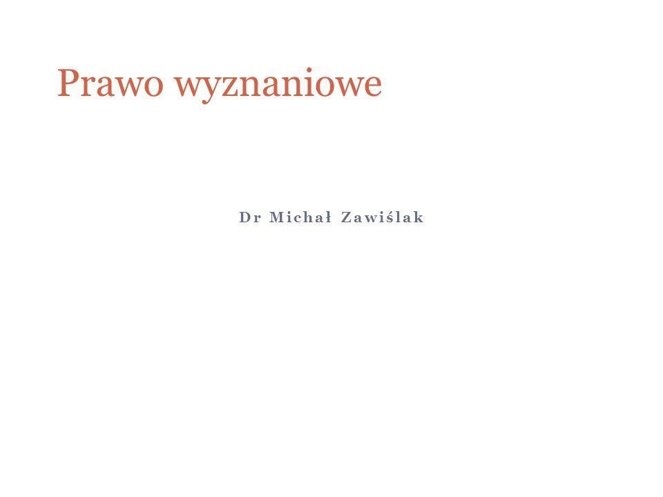 Prawo wyznaniowe Dr Michał Zawiślak