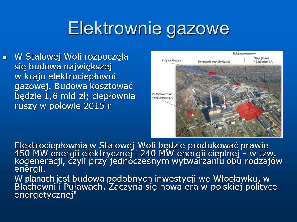 Elektrownie gazowe W Stalowej Woli rozpoczęła się budowa największej