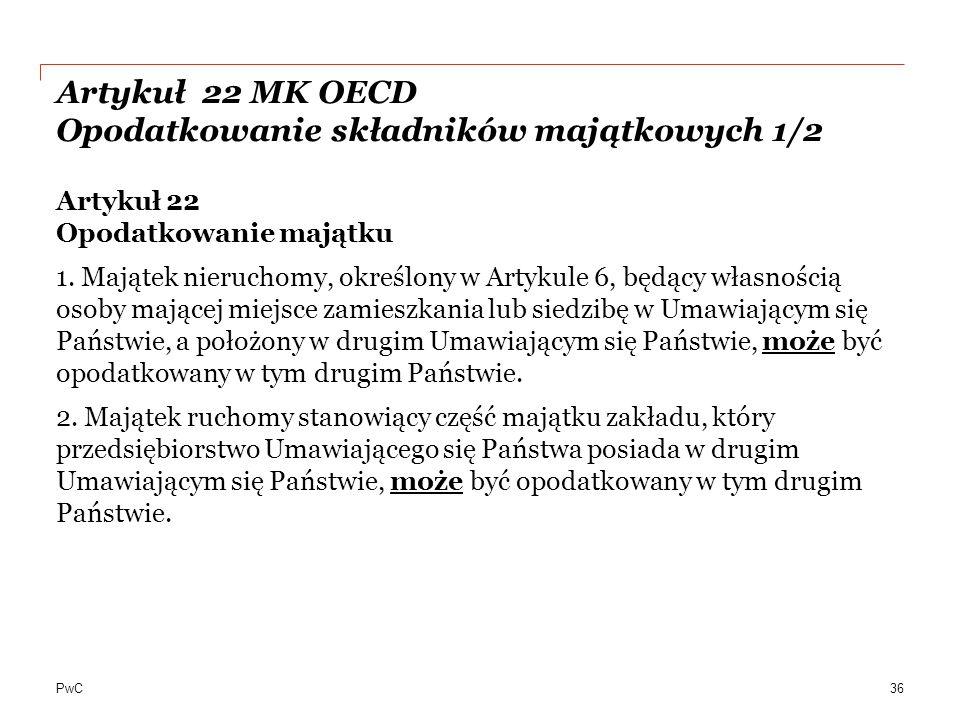 Artykuł 22 MK OECD Opodatkowanie składników majątkowych 1/2