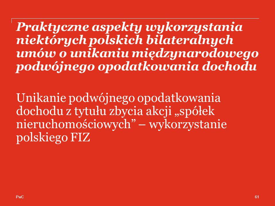 Praktyczne aspekty wykorzystania niektórych polskich bilateralnych umów o unikaniu międzynarodowego podwójnego opodatkowania dochodu