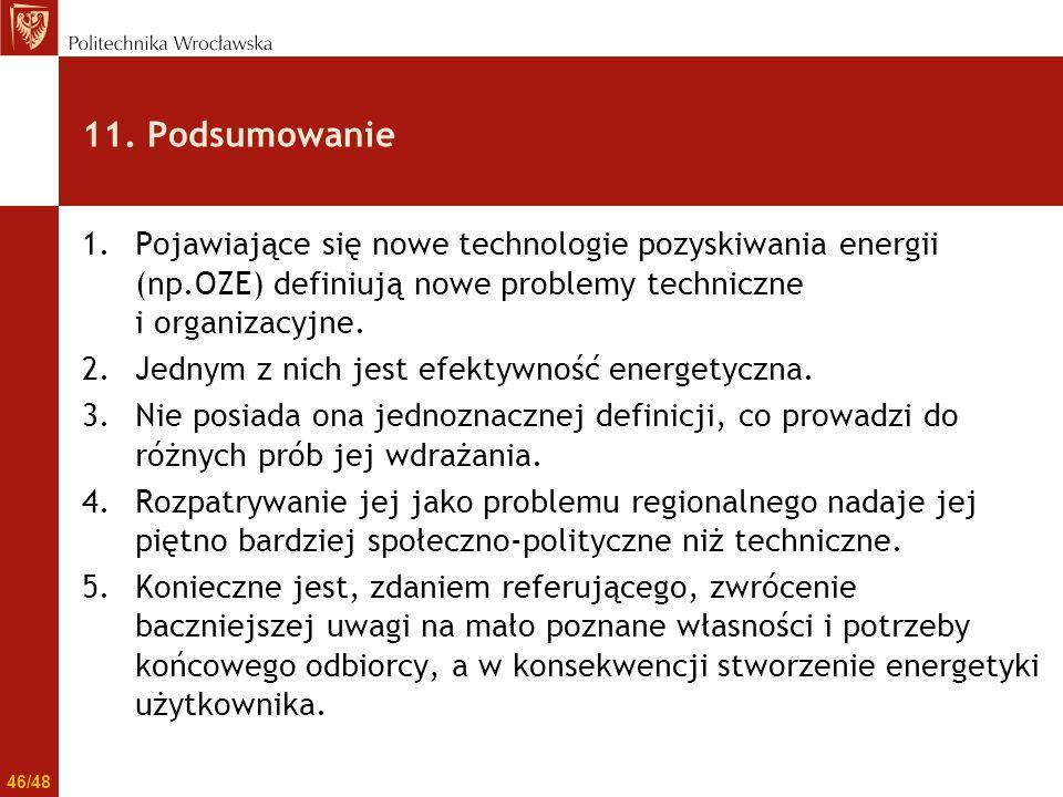11. Podsumowanie Pojawiające się nowe technologie pozyskiwania energii (np.OZE) definiują nowe problemy techniczne i organizacyjne.