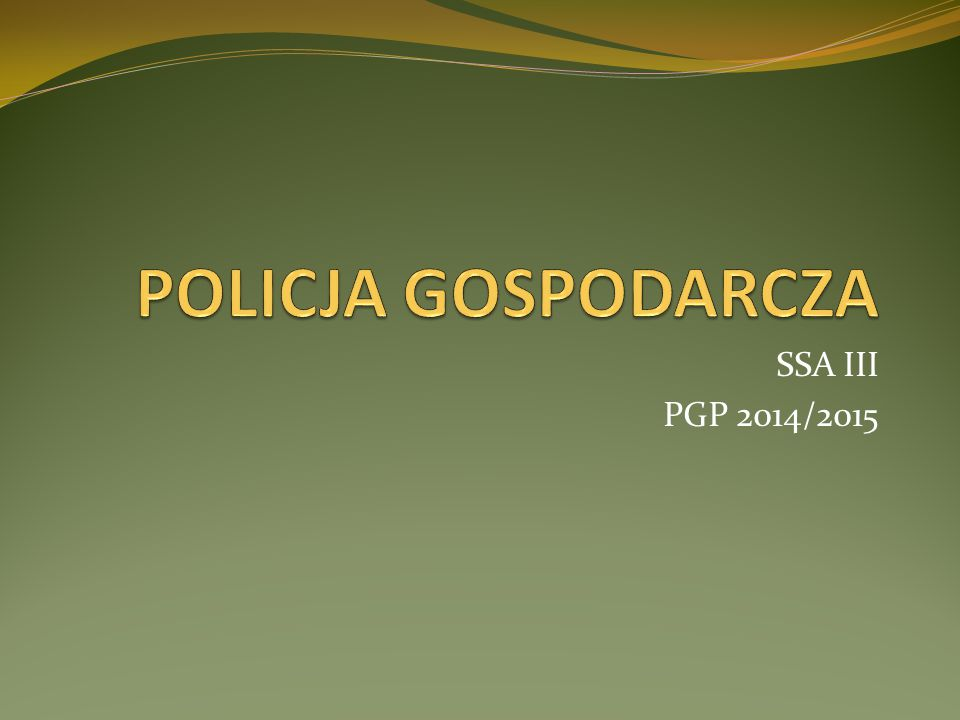 POLICJA GOSPODARCZA SSA III PGP 2014/2015