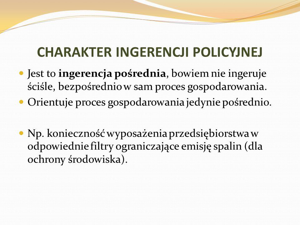 CHARAKTER INGERENCJI POLICYJNEJ