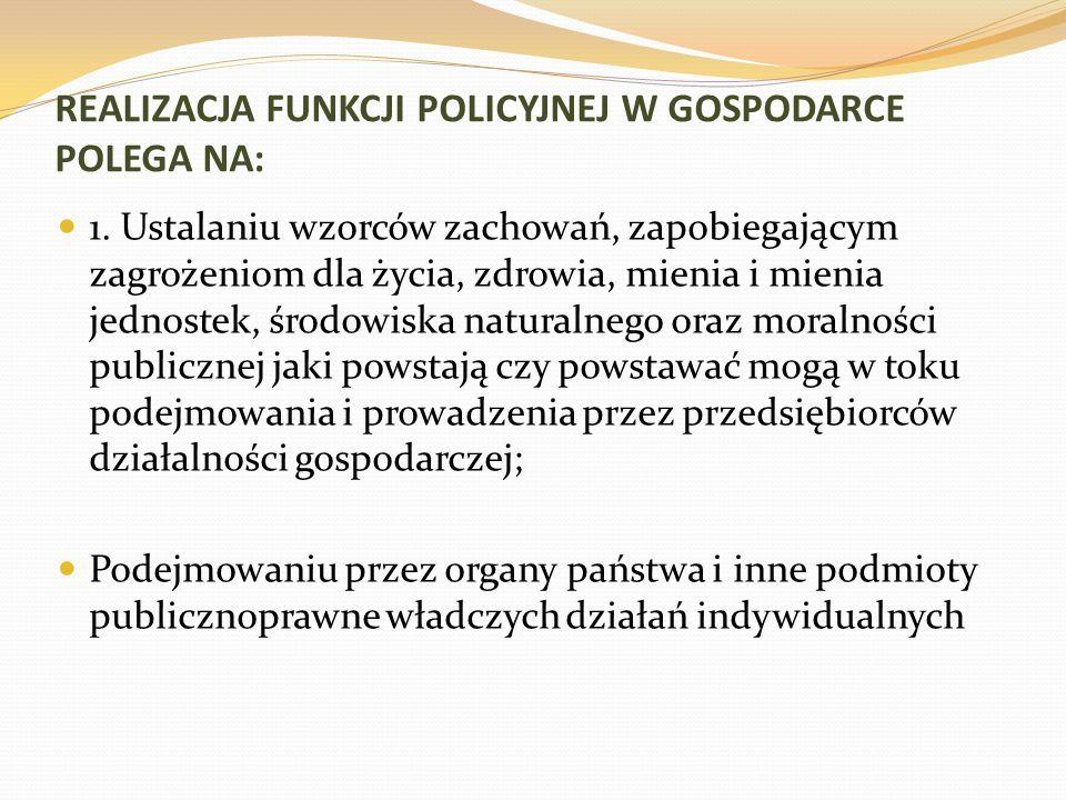 REALIZACJA FUNKCJI POLICYJNEJ W GOSPODARCE POLEGA NA: