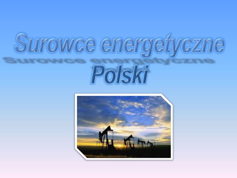 Surowce energetyczne Polski