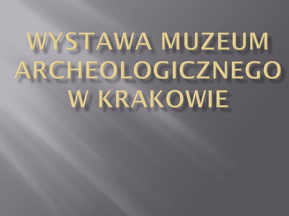 Wystawa muzeum archeologicznego w krakowie