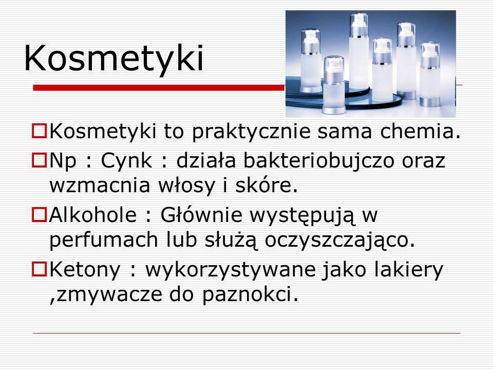 Kosmetyki Kosmetyki to praktycznie sama chemia.
