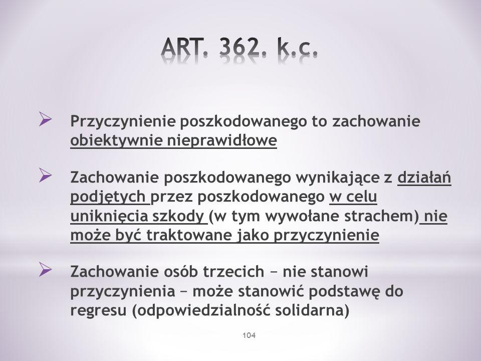 ART. 362. k.c. Przyczynienie poszkodowanego to zachowanie obiektywnie nieprawidłowe.