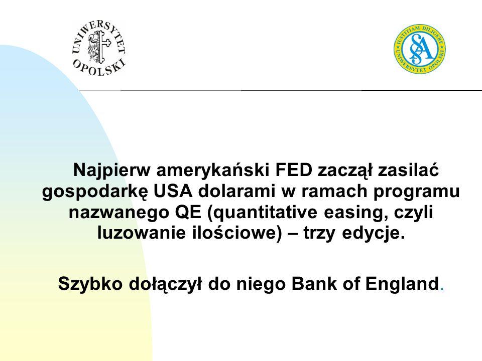 Szybko dołączył do niego Bank of England.