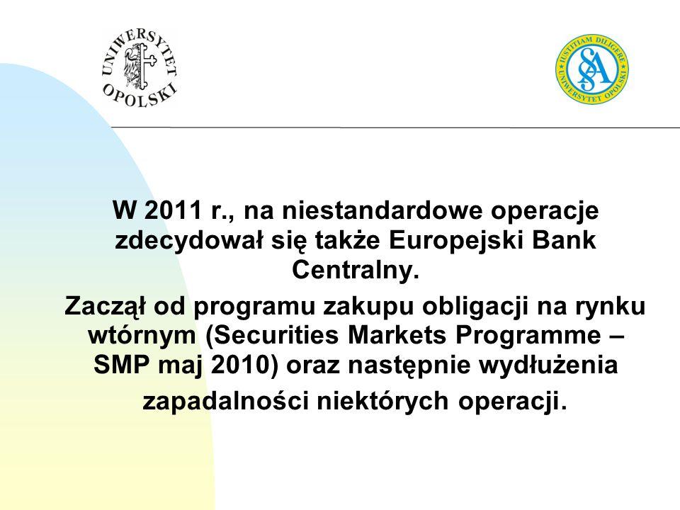 W 2011 r., na niestandardowe operacje zdecydował się także Europejski Bank Centralny.