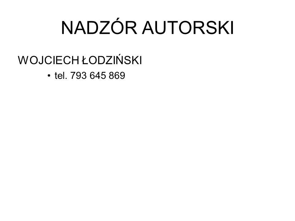 NADZÓR AUTORSKI WOJCIECH ŁODZIŃSKI tel. 793 645 869