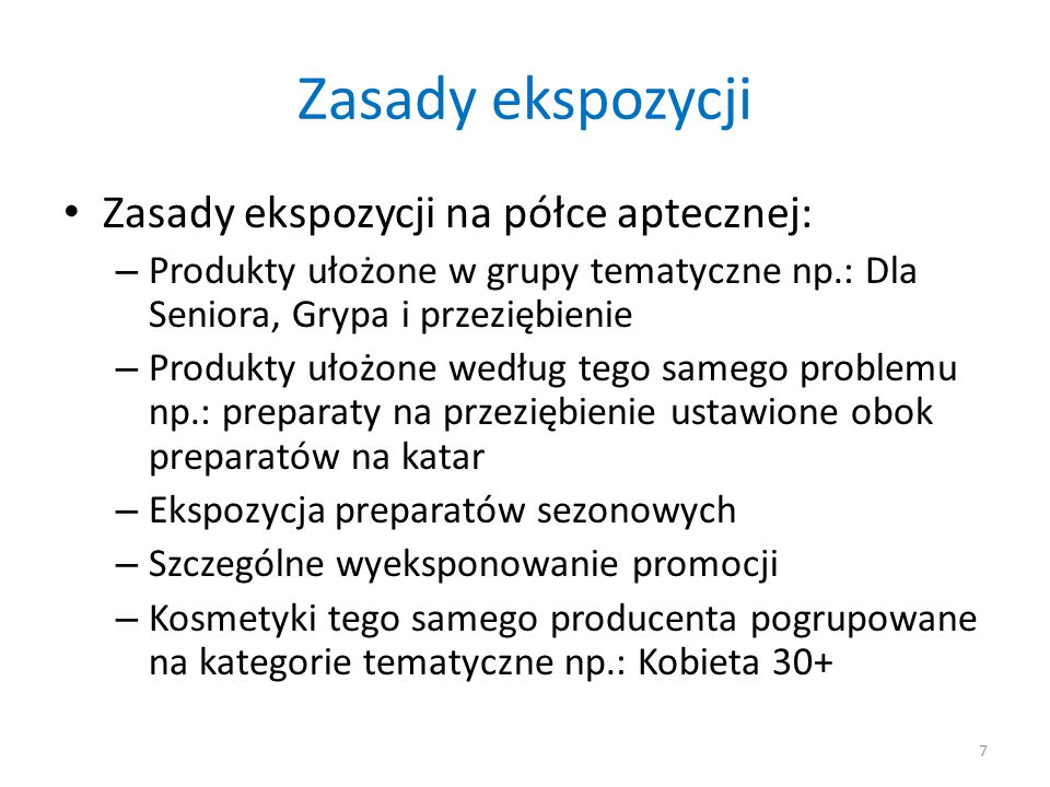Zasady ekspozycji Zasady ekspozycji na półce aptecznej: