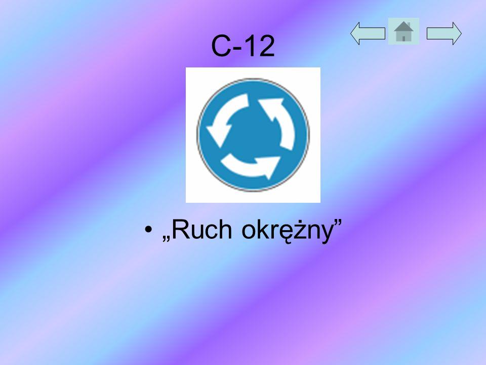 """C-12 """"Ruch okrężny"""