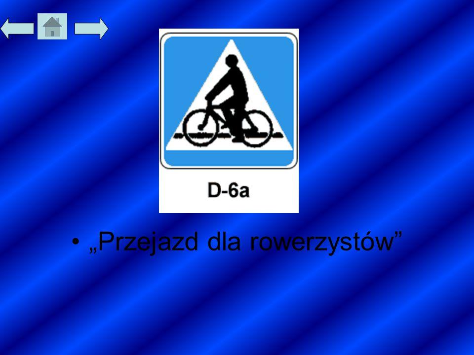 """""""Przejazd dla rowerzystów"""