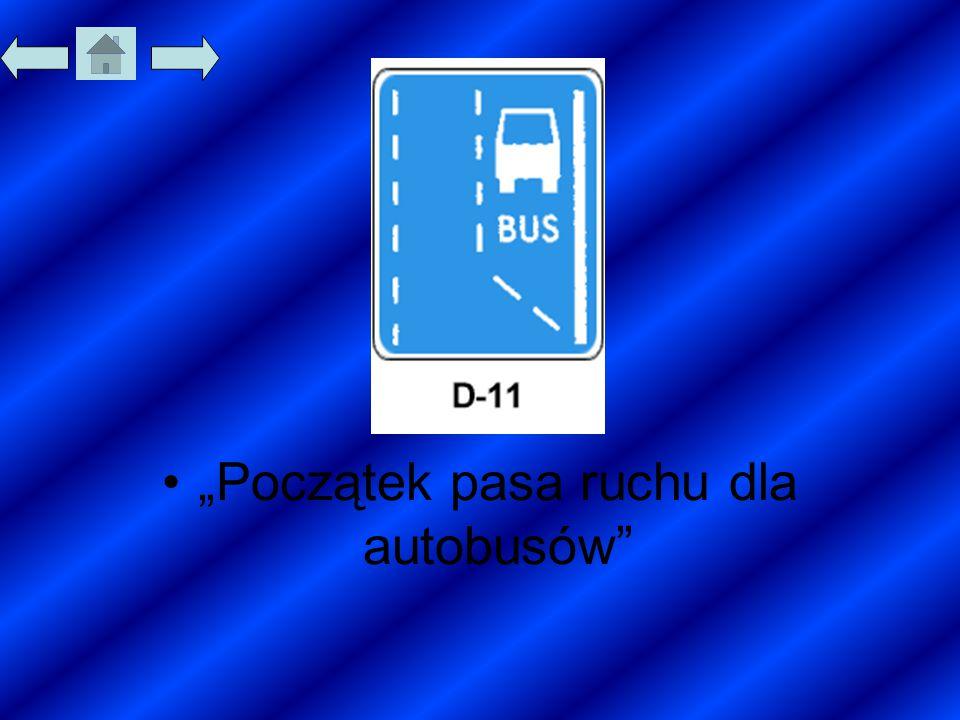 """""""Początek pasa ruchu dla autobusów"""