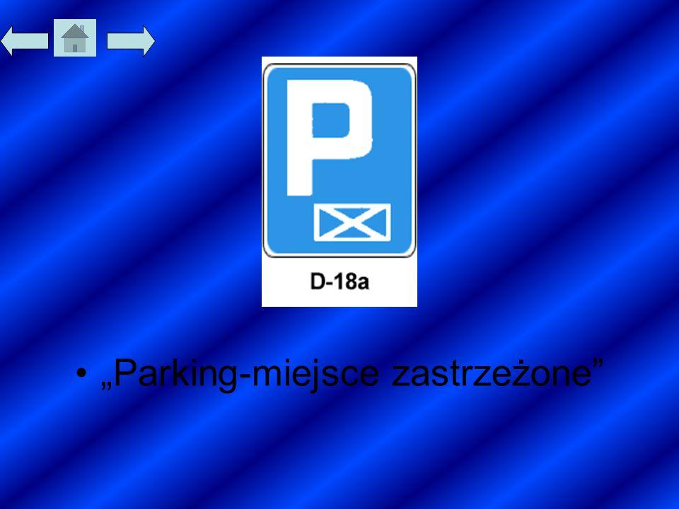 """""""Parking-miejsce zastrzeżone"""