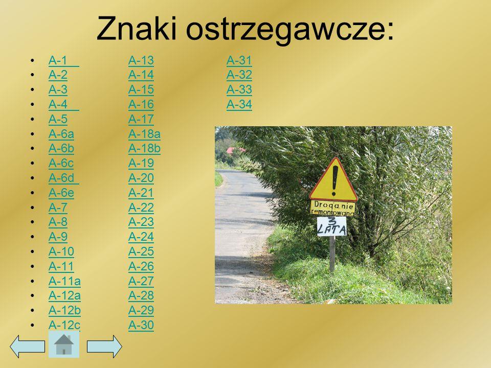 Znaki ostrzegawcze: A-1 A-13 A-31 A-2 A-14 A-32 A-3 A-15 A-33