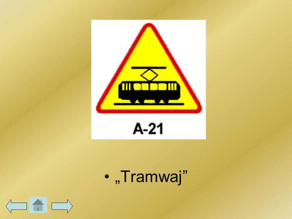 """""""Tramwaj"""