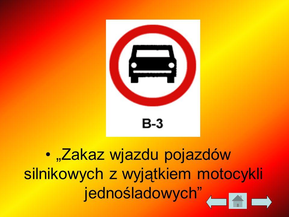 """""""Zakaz wjazdu pojazdów silnikowych z wyjątkiem motocykli jednośladowych"""