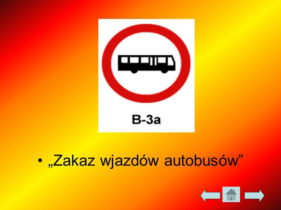 """""""Zakaz wjazdów autobusów"""