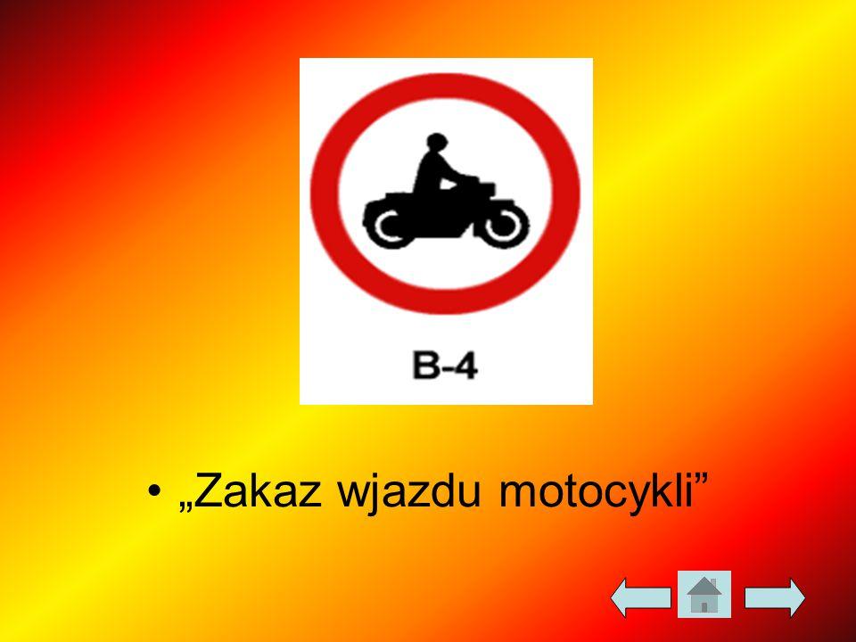 """""""Zakaz wjazdu motocykli"""