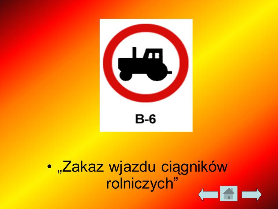 """""""Zakaz wjazdu ciągników rolniczych"""