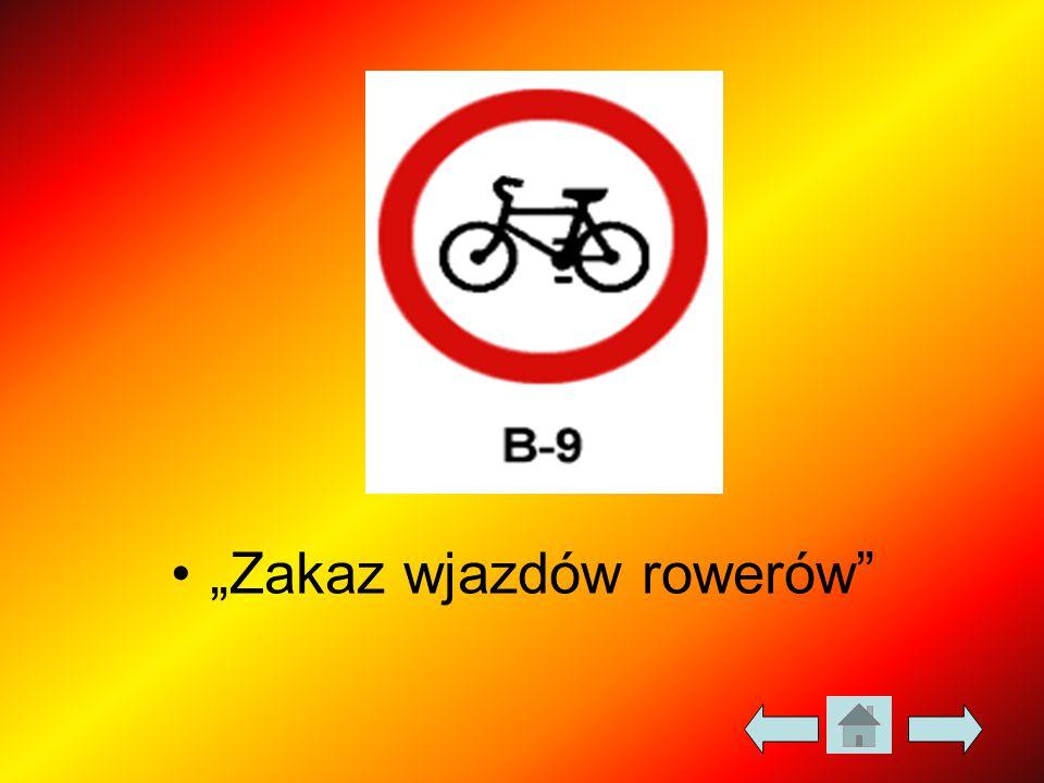 """""""Zakaz wjazdów rowerów"""