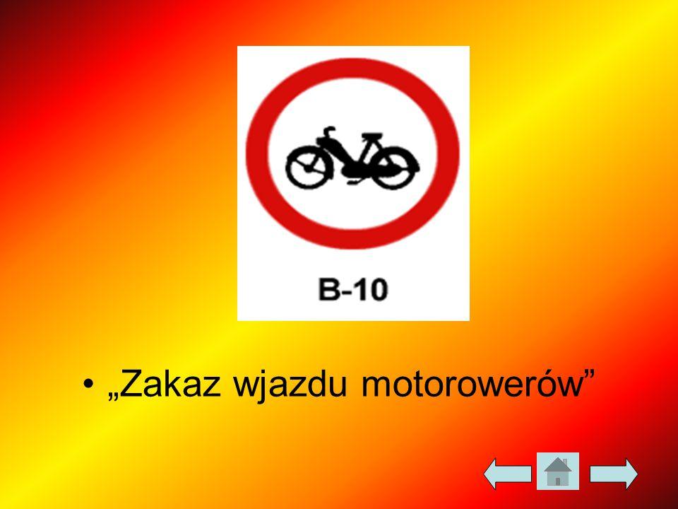 """""""Zakaz wjazdu motorowerów"""