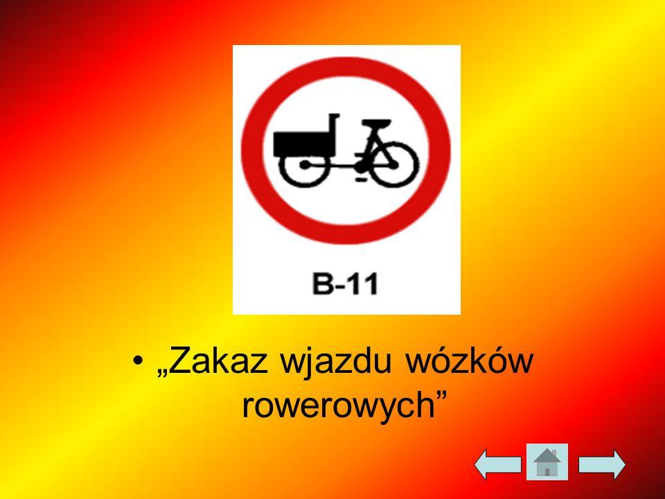 """""""Zakaz wjazdu wózków rowerowych"""