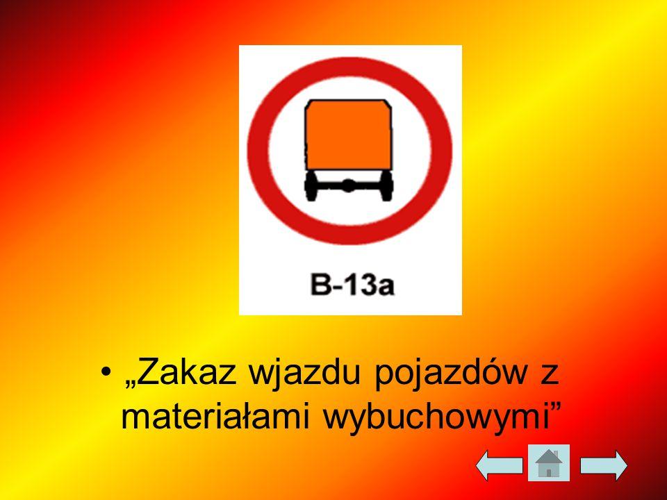 """""""Zakaz wjazdu pojazdów z materiałami wybuchowymi"""