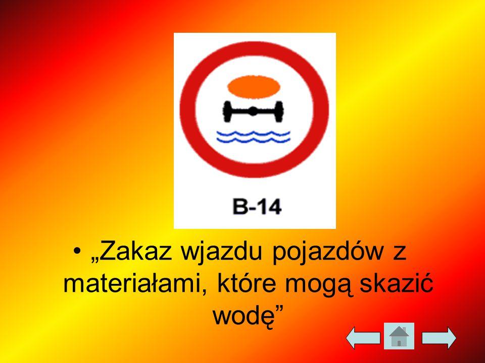 """""""Zakaz wjazdu pojazdów z materiałami, które mogą skazić wodę"""