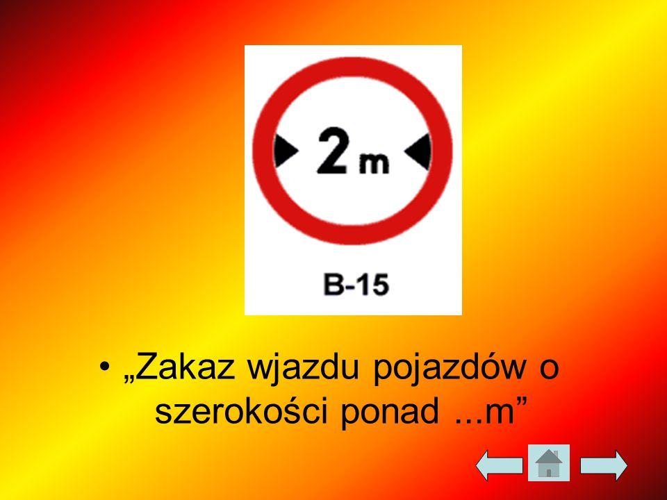 """""""Zakaz wjazdu pojazdów o szerokości ponad ...m"""