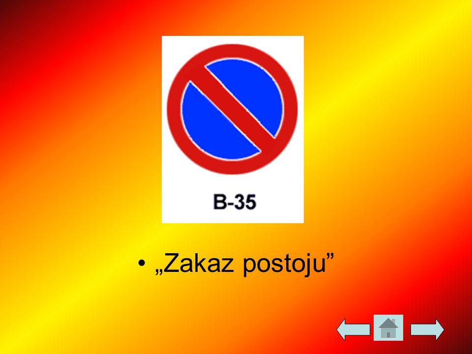 """""""Zakaz postoju"""