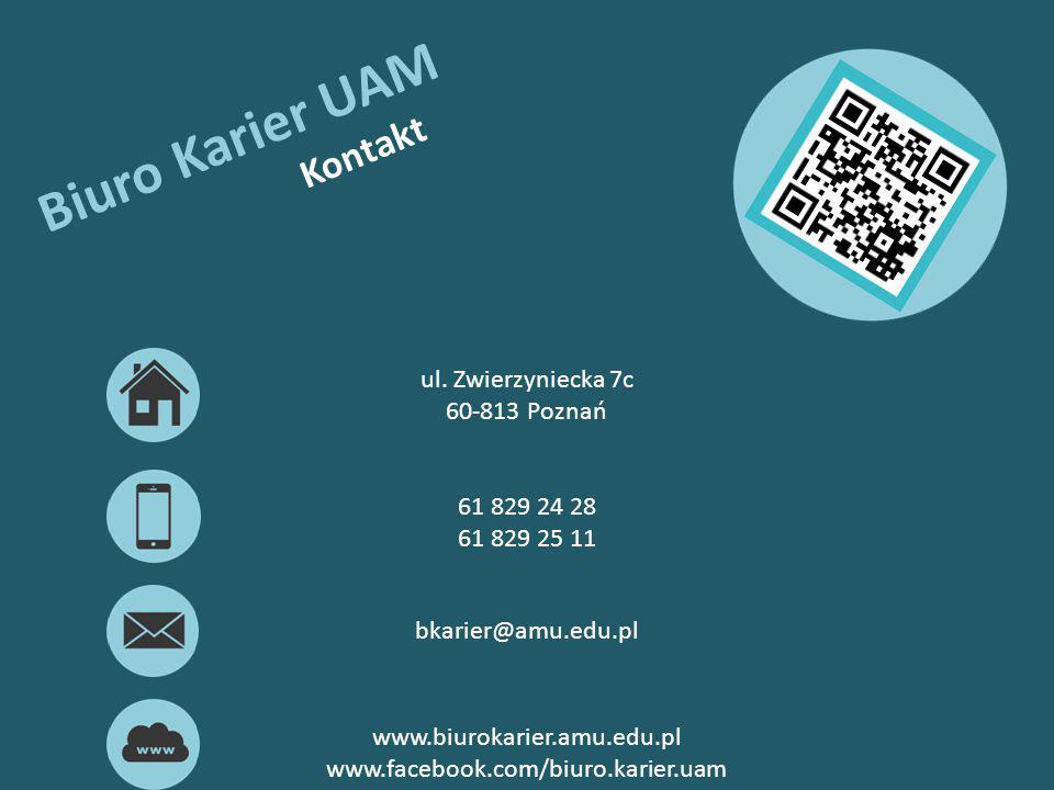 Biuro Karier UAM Kontakt ul. Zwierzyniecka 7c 60-813 Poznań