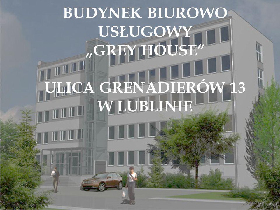 """Budynek biurowo usługowy """"Grey House ulica Grenadierów 13 w Lublinie"""