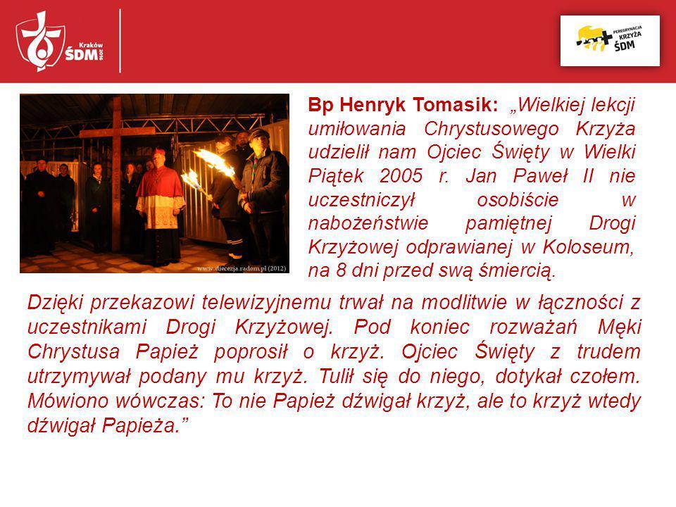 """Bp Henryk Tomasik: """"Wielkiej lekcji umiłowania Chrystusowego Krzyża udzielił nam Ojciec Święty w Wielki Piątek 2005 r. Jan Paweł II nie uczestniczył osobiście w nabożeństwie pamiętnej Drogi Krzyżowej odprawianej w Koloseum, na 8 dni przed swą śmiercią."""