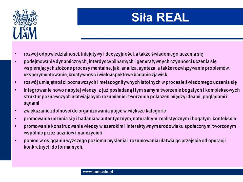 Siła REAL rozwój odpowiedzialności, inicjatywy i decyzyjności, a także świadomego uczenia się.