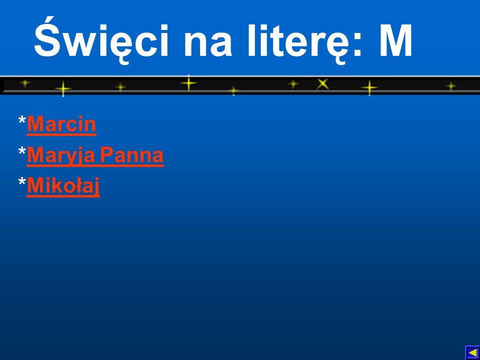 Święci na literę: M *Marcin *Maryja Panna *Mikołaj