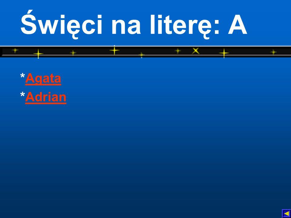 Święci na literę: A *Agata *Adrian
