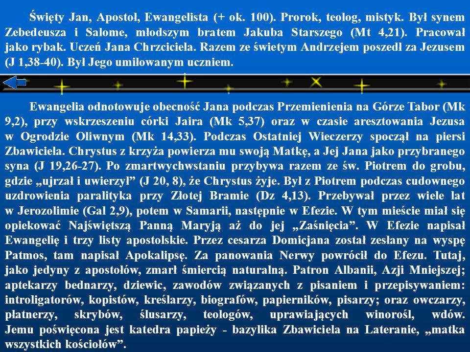 Święty Jan, Apostoł, Ewangelista (+ ok. 100). Prorok, teolog, mistyk
