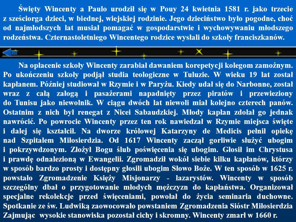 Święty Wincenty a Paulo urodził się w Pouy 24 kwietnia 1581 r